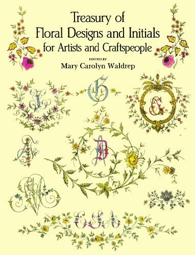 Treasury of Floral Designs and Initials for Artists and Craftspeople (Dover Pictorial Archive) (English Edition)