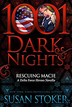 Rescuing Macie: A Delta Force Heroes Novella by [Susan Stoker]