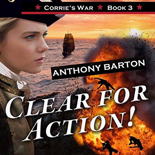 Clear for Action!: Keep Your Powder Dry!      Corrie's War, Book 3              By:                                                                                                                                 Anthony Barton                               Narrated by:                                                                                                                                 Heidi Gregory                      Length: 1 hr and 42 mins     Not rated yet     Overall 0.0