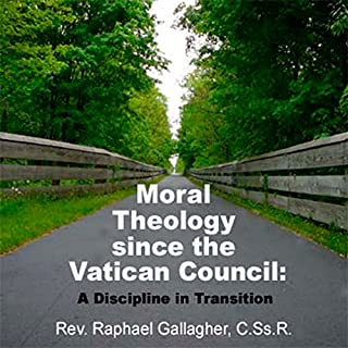 Moral Theology Since the Vatican Council     A Discipline in Tradition              By:                                                                                                                                 Rev. Raphael Gallager C.Ss.R.                               Narrated by:                                                                                                                                 Rev. Raphael Gallerger C.Ss.R.                      Length: 1 hr and 5 mins     Not rated yet     Overall 0.0