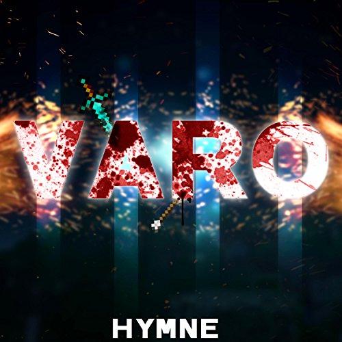 Die Ultimative Varo 4 Hymne!