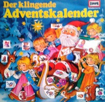 Der Klingende Adventskalender / Geschichten Und Lieder Zum Frohen Advent / Bildhülle / Europa E 2012 / 12 Zoll Vinyl Langspiel Schallplatte LP / Deutsche Pressung /