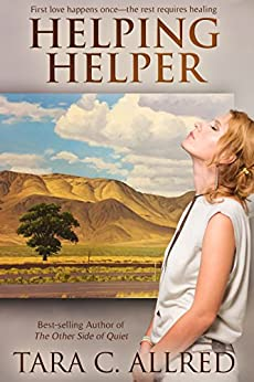 Helping Helper: A second-chance romance found in a small town with a big heart by [Tara C. Allred, Ellen Campbell]
