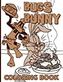 Bugs Bunny Coloring Book: Bugs Bunny Amazing Coloring Books For Adults, Teenagers