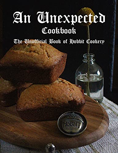 An Unexpected Cookbook: The Unofficial Book of Hobbit Cookery (English Edition)