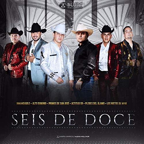 Grupo Irremediable, Alto Dominio, Los Primos De San Jose, Los Plebes Del Alamo, Actitud Sr & Los Nietos De MyM