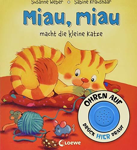 Ohren auf, drück hier drauf! - Miau, miau macht die kleine Katze: Soundbuch ab 18 Monate