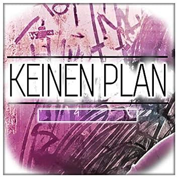 Keinen Plan