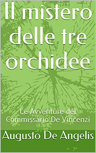 Il mistero delle tre orchidee: Le Avventure del Commissario De Vincenzi