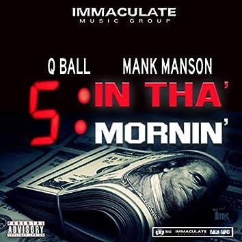 5 in tha' Mornin' (feat. Mank Manson)