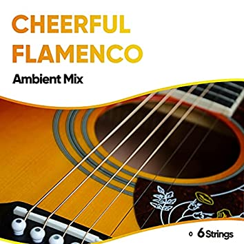 Cheerful Flamenco Ambient Mix