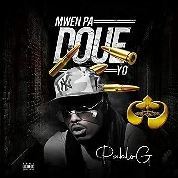 Mwen Pa Doue Yo