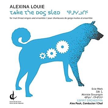 Alexina Louie: Take the Dog Sled