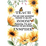 Teacher Journal Gift: Teach Zoom Inspire ~ Notebook, Journal or Planner for Teacher Mentor ~ Great for Gift Bag, Basket, Desk, Graduate, Leaving, End of Year.: I've had some wonderful teachers in my life. Currently, I'm most grateful for you because