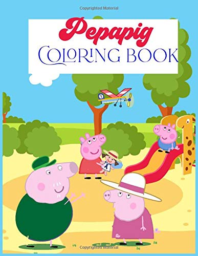Pepa Pig Coloring Book: Coloring book Help children stimulate imagination, creativity with colors (for children aged 2-6 years) , SBD 39