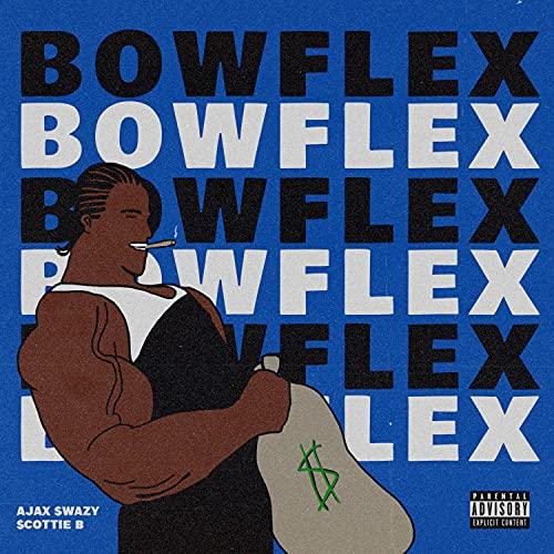 Bowflex [Explicit]