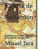 """El Arte de la Seducción: Inspirado en el libro """"El Arte de la Guerra"""" de Sun Tzu"""