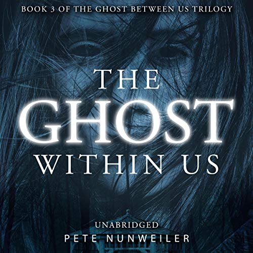 The Ghost Within Us Audiobook By Pete Nunweiler cover art