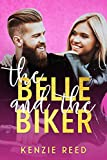 The Belle and the Biker: An Opposites Attract Romantic Comedy (Fake It Till You Make It Book 2)