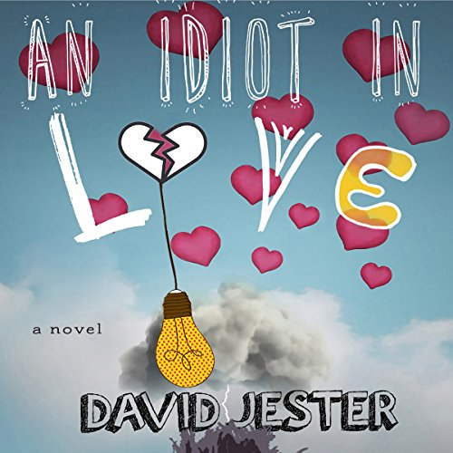 An Idiot in Love audiobook cover art