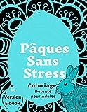 Pâques Sans Stress: Coloriage Détente pour Adulte (French Edition)