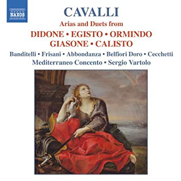 CAVALLI: Arias and Duets from Didone, Egisto, Ormindo, Giasone and Calisto