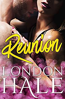 Reunion: A Friends to Lovers Romance by [London Hale]