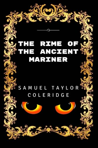 The Rime Of The Ancient Mariner: Premium Edition - Illustrated
