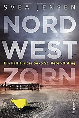 Buchseite und Rezensionen zu 'Nordwestzorn: Ein Fall für dieSOKO St.Peter-Ording' von Svea Jensen