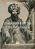 Viaggi in Egitto ed in Nubia (Italian Edition)