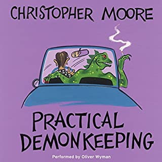 Practical Demonkeeping                   Written by:                                                                                                                                 Christopher Moore                               Narrated by:                                                                                                                                 Oliver Wyman                      Length: 7 hrs and 31 mins     9 ratings     Overall 4.4