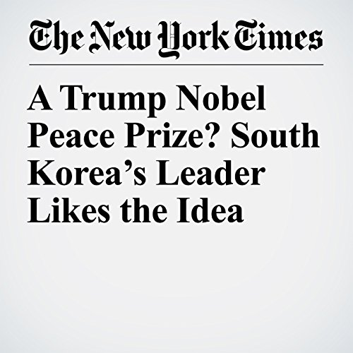 A Trump Nobel Peace Prize? South Korea's Leader Likes the Idea copertina