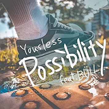 Possibility (feat. BULL)