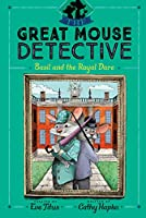 Basil and the Royal Dare (7) (The Great Mouse Detective)
