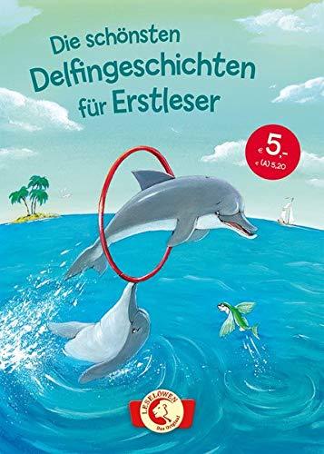 Die schönsten Delfingeschichten für Erstleser: Leselöwen - Das Original - Kinderbuch zum ersten Selberlesen ab 7 Jahre
