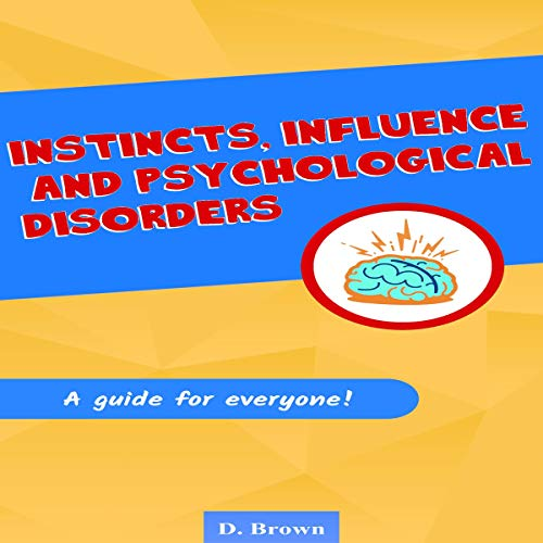 Instincts, Influence and Psychological Disorders cover art