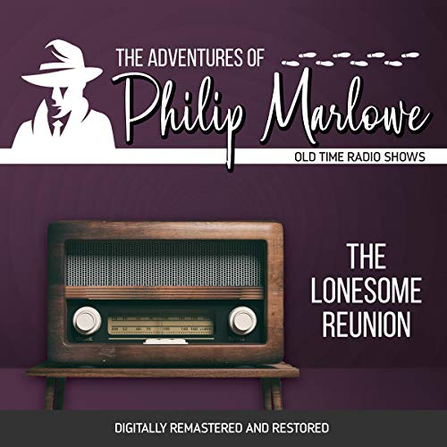 The Adventures of Philip Marlowe: The Lonesome Reunion cover art