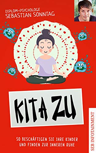 KiTa Zu: So beschäftigen Sie Ihre Kinder und finden zur inneren Ruhe