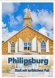 Philipsburg - Stadt mit karibischem Flair (Wandkalender 2021 DIN A2 hoch): Philipsburg ist die Hauptstadt von Sint Marteen, der niederländischen Seite ... Insel St. Martin. (Planer, 14 Seiten )