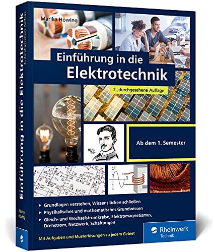 Einführung in die Elektrotechnik: Alles, was Sie fürs Grundstudium brauchen. Mit Übungsaufgaben und Musterlösungen. 2., durchgesehene Auflage