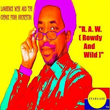R.A.W. (Rowdy And Wild)