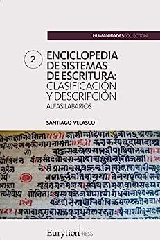 Enciclopedia de sistemas de escritura (volumen 2): alfasilabarios (Spanish Edition) by [Santiago Velasco, José Gómez]