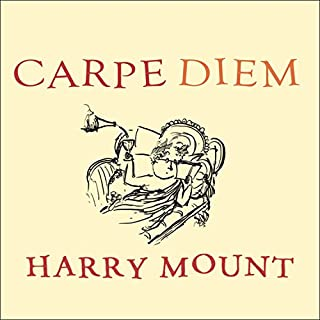 Carpe Diem     Put a Little Latin in Your Life              By:                                                                                                                                 Harry Mount                               Narrated by:                                                                                                                                 Stephen Hoye                      Length: 5 hrs and 36 mins     68 ratings     Overall 3.4