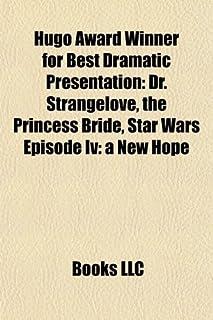 Hugo Award Winner for Best Dramatic Presentation: Dr. Strangelove, the Princess Bride, Star Wars Episode IV: A New Hope