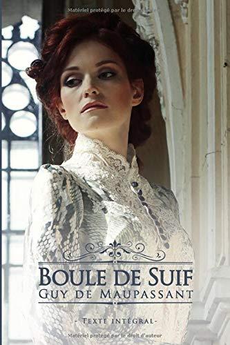 Boule de Suif - Guy de Maupassant - Texte intégral: Édition illustrée | 38 pages Format 15,24 cm x 22,86 cm