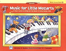 Music for Little Mozarts Music Lesson Book, Bk 1: A Piano Course to Bring Out the Music in Every Young Child by Christine H. Barden (Dec 1 1998)