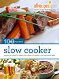 Slow Cooker (100 Best Recipes from Allrecipes.com Book 3)