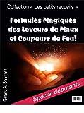 Formules Magiques des Leveurs de Maux et Coupeurs de Feu (Collection 'les petits recueils' t. 1)