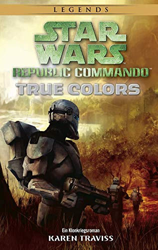 Star Wars: Republic Commando - True Colors: Ein Klonkriegsroman