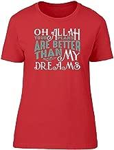 Oh Allah My Dreams Tee Women's